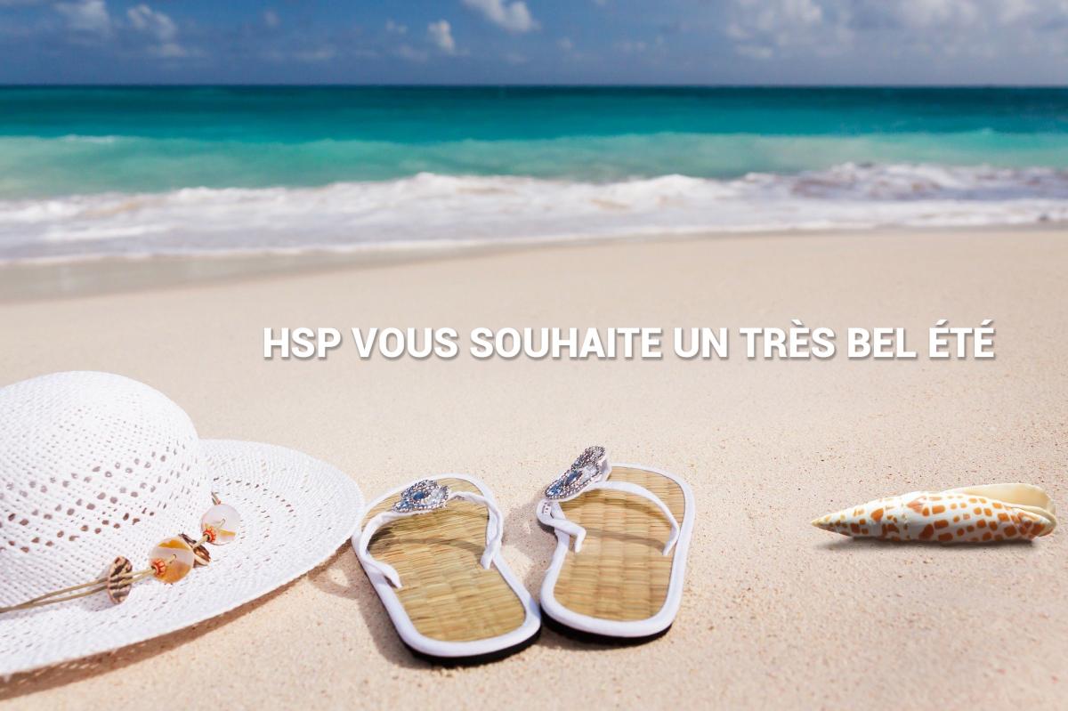 HSP vous souhaite un très bel été